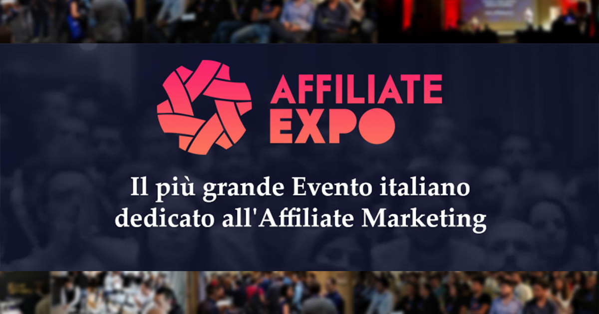 Affiliate Expo: 2nd Edition of the Biggest Italian Event Entirely Focused on Affiliate Marketing
