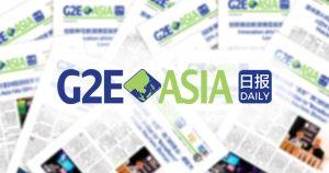 G2E Asia Daily